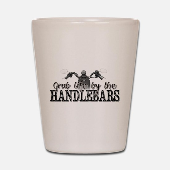 Grab Life By The Handlebars Shot Glass