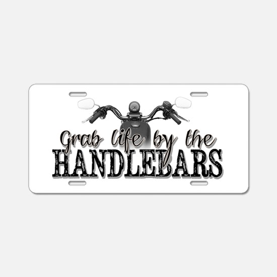 Grab Life By The Handlebars Aluminum License Plate