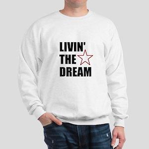 LIVIN' THE DREAM - black font Sweatshirt