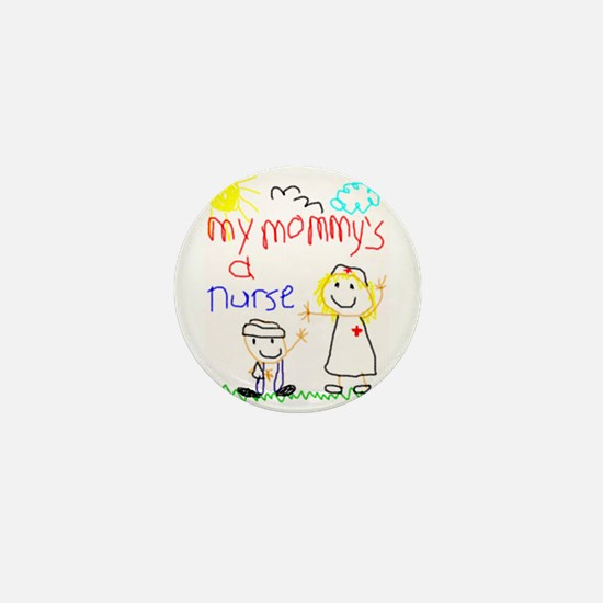 Mommy's a Nurse Mini Button