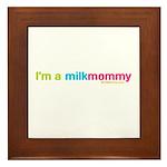 I'm a MilkMommy Framed Tile
