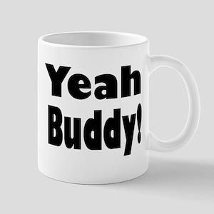 Yeah Buddy! Mug