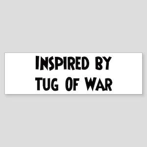Inspired by Tug Of War Bumper Sticker