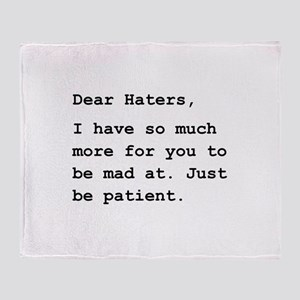 Dear Haters Throw Blanket