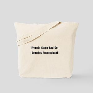 Enemies Accumulate Tote Bag