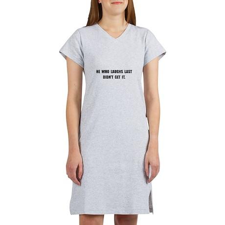 Laughs Last Women's Nightshirt