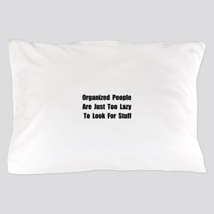 Organized People Pillow Case