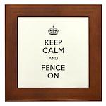 Keep Calm and Fence On Framed Tile