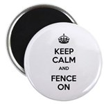 Keep Calm and Fence On Magnet