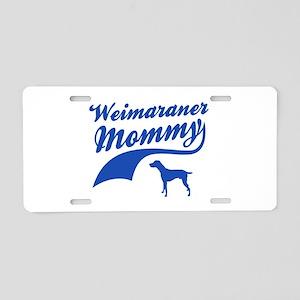 Weimaraner Mommy Aluminum License Plate