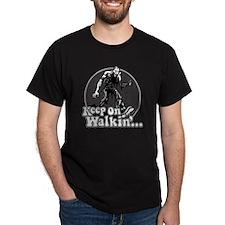 Keep On Walkin' Dark T-Shirt