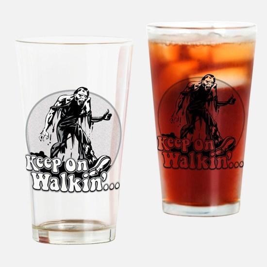 Keep On Walkin' Drinking Glass