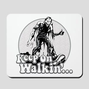 Keep On Walkin' Mousepad