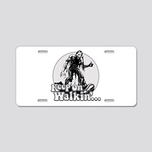 Keep On Walkin' Aluminum License Plate