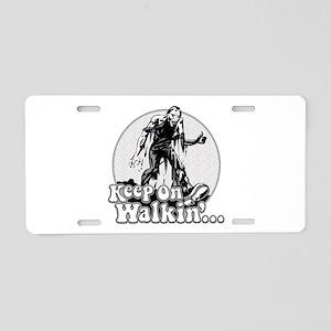 Keep On Walkin' Aluminum License Plate