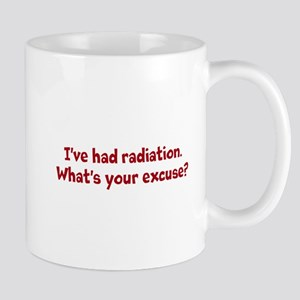 I've taken radiation.... Mug
