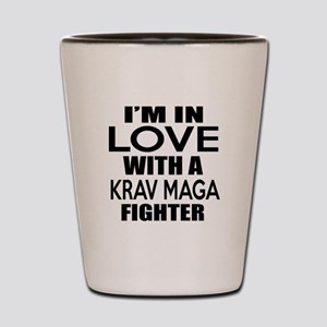 I Am In Love With Krav Maga Fighter Shot Glass