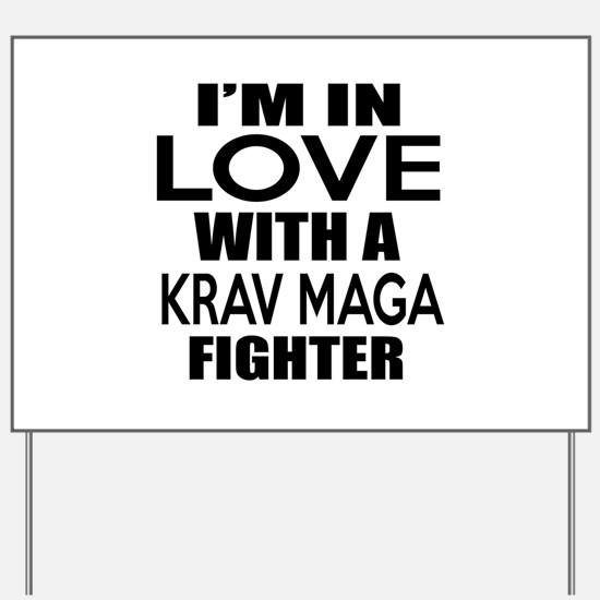 I Am In Love With Krav Maga Fighter Yard Sign