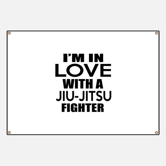 I Am In Love With Jiu-Jitsu Fighter Banner