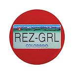 "Colorado Rez Grl 3.5"" Button"