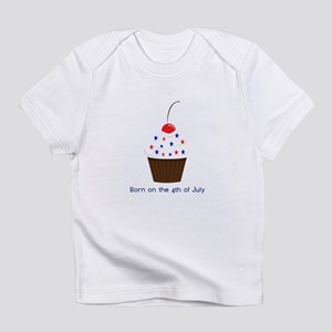 Born on the 4th of July Cupca Infant T-Shirt
