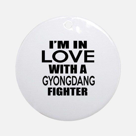 I Am In Love With Gyongdang Fighter Round Ornament