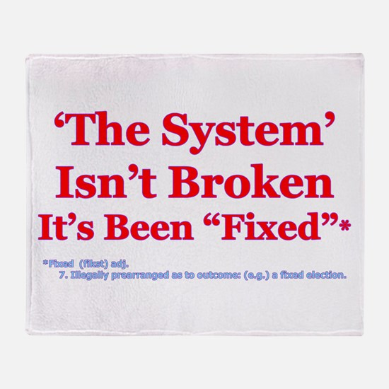The System is Fixed Throw Blanket