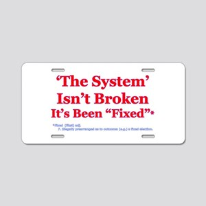 The System is Fixed Aluminum License Plate