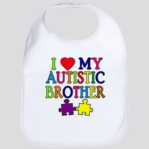 I Love My Autistic Brother Bib