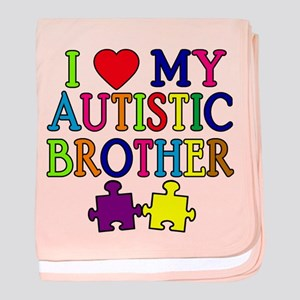 I Love My Autistic Brother baby blanket