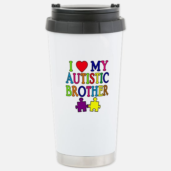 I Love My Autistic Brother Stainless Steel Travel