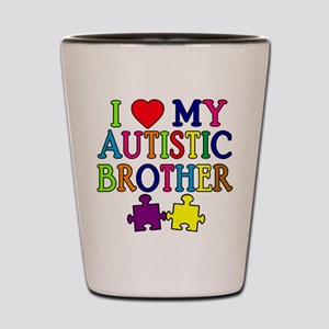 I Love My Autistic Brother Shot Glass