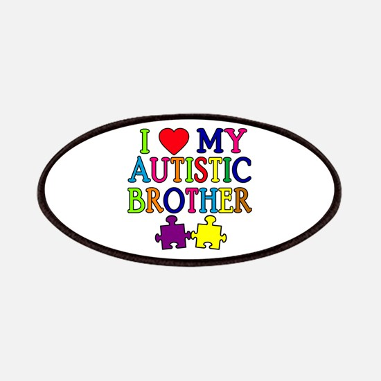 I Love My Autistic Brother Patches