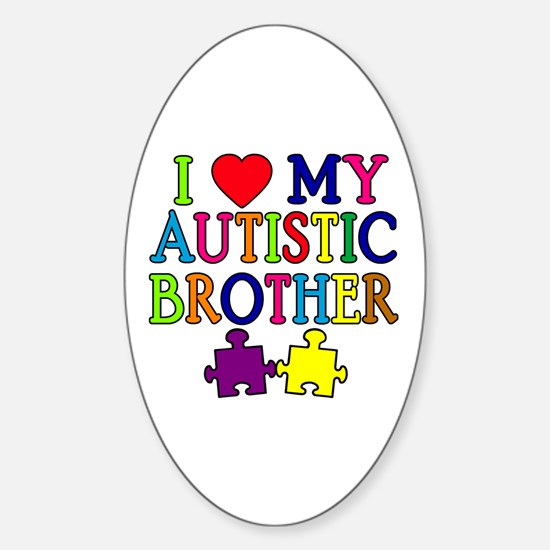 I Love My Autistic Brother Sticker (Oval)