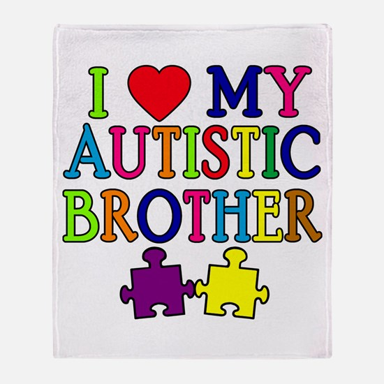 I Love My Autistic Brother Throw Blanket