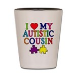 I Love My Autistic Cousin Shot Glass
