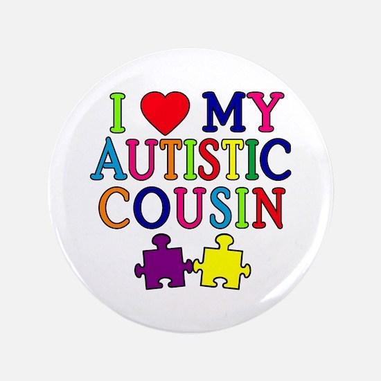 "I Love My Autistic Cousin 3.5"" Button"