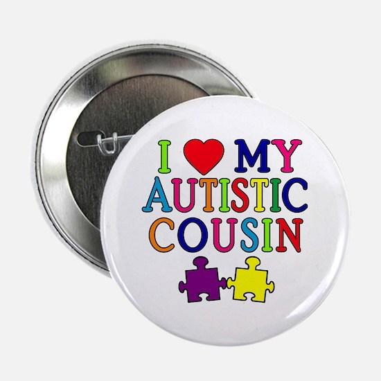 "I Love My Autistic Cousin 2.25"" Button"