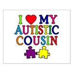 I Love My Autistic Cousin Small Poster
