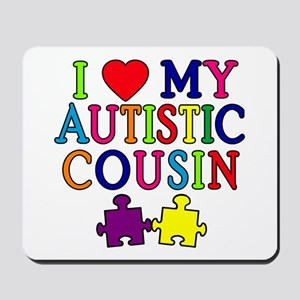 I Love My Autistic Cousin Mousepad