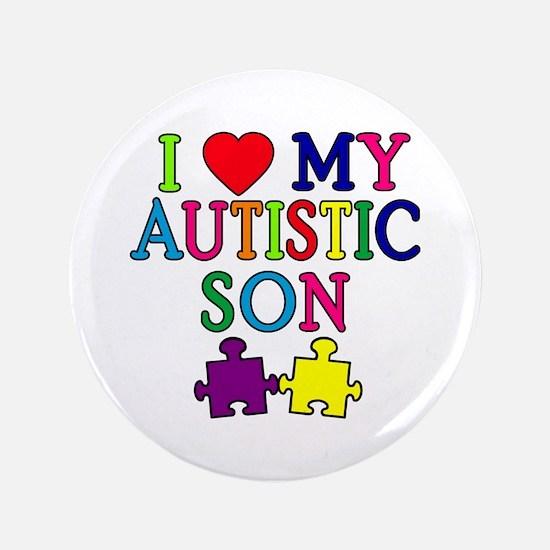 "I Love My Autistic Son Tshirts 3.5"" Button (100 pa"