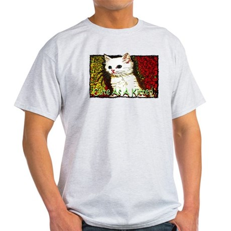 cute as a kitten Light T-Shirt