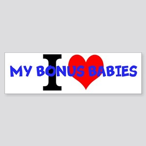 I Love My Bonus Babies Bumper Sticker