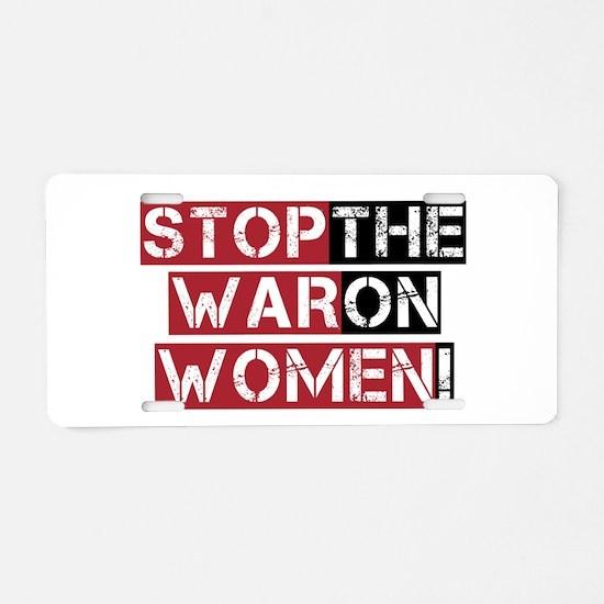Stop The War on Women Aluminum License Plate
