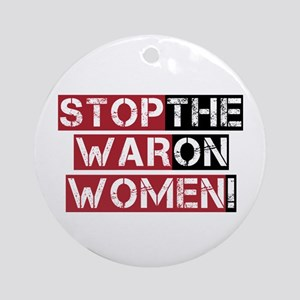 Stop The War on Women Ornament (Round)