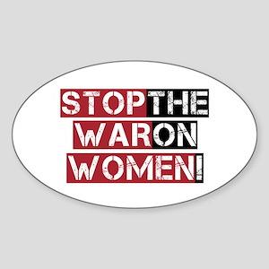 Stop The War on Women Sticker (Oval)