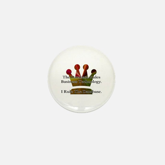 """I Rule The Database"" Mini Button"