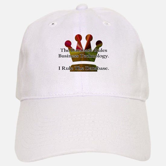 """I Rule The Database"" Baseball Baseball Cap"