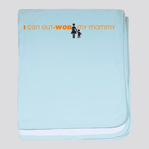 I Can Out-WOD My Mommy baby blanket