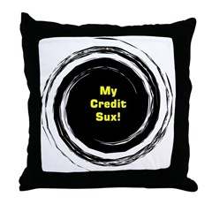 My Credit Sux! Throw Pillow